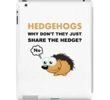 Hedgehog Share The Hedge? No iPad Case/Skin