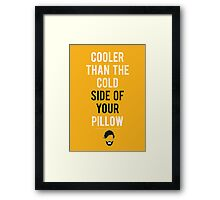 Cooler than your pillow Framed Print