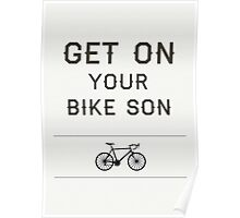 Get On Your Bike Son! Poster
