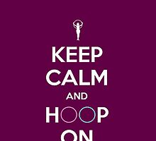 KEEP CALM AND HOOP ON (phone cases) by cuggy