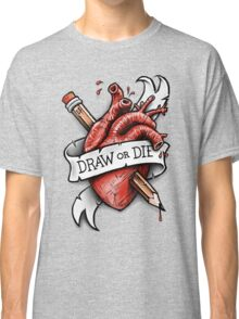 Draw or Die Classic T-Shirt