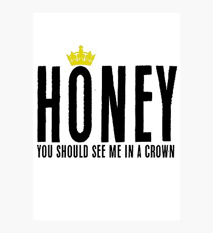 """Honey you should see me in a crown"" Sherlock Quote Photographic Print"