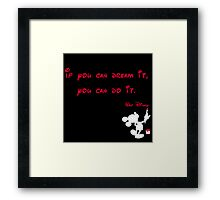 If you can dream it, you can do it- Mickey Mouse - Walt Disney Framed Print