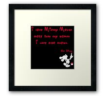 I love Mickey Mouse more than any woman I have ever known. - Mickey Mouse - Walt Disney Framed Print
