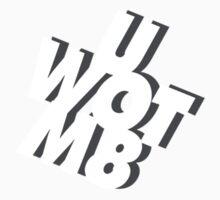 U WOT M8 [SMALL LOGO] by phatwot