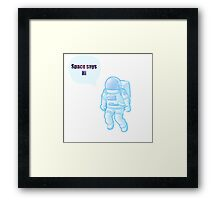 space says hi Framed Print