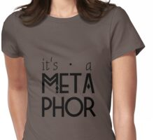 its a metaphor Womens Fitted T-Shirt