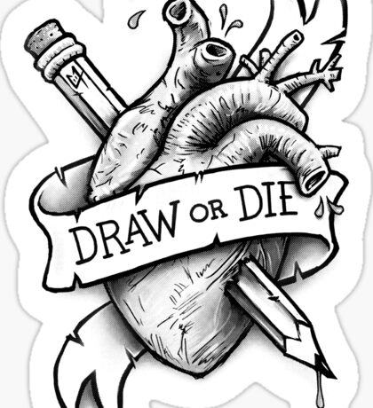 Draw or Die - Black and Grey Sticker