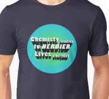 Chemistry leading to nerdier lives. Unisex T-Shirt