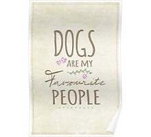 Dogs Are My Favourite People - British Version Poster