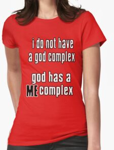 God has a ME complex Womens Fitted T-Shirt