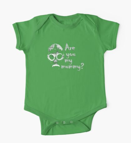 Are you my mommy? One Piece - Short Sleeve