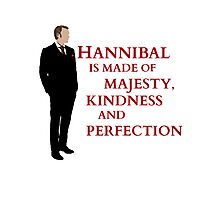 Hannibal is made of majesty, kindness and perfection Photographic Print