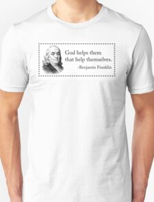 God Helps Them That Help Themselves - Benjamin Franklin Unisex T-Shirt
