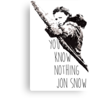 """""""You know nothing, Jon Snow."""" *Ygritte version* Canvas Print"""