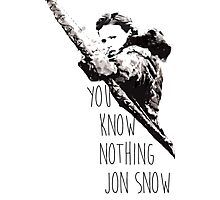 """""""You know nothing, Jon Snow."""" *Ygritte version* Photographic Print"""