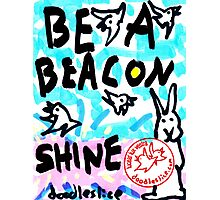 Be A Beacon - SHINE Photographic Print