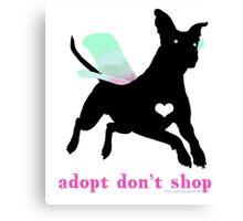 Adopt Don't Shop! Canvas Print