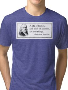 The Life of Leisure is Not Laziness Tri-blend T-Shirt