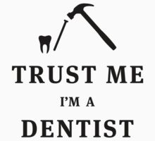 Trust me, I'm a dentist by Stock Image Folio