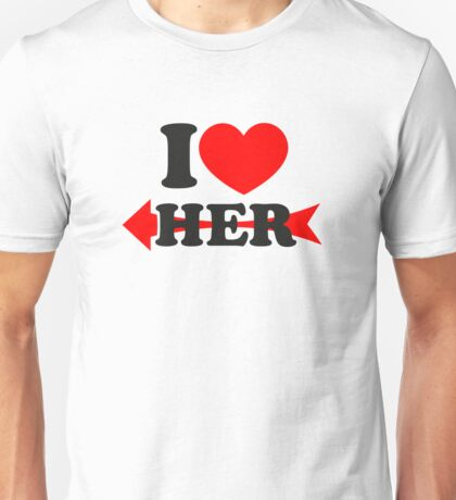 LOVE HER, Couple, Heart, I Love You, Pair, Valentine` Day Unisex T-Shirt