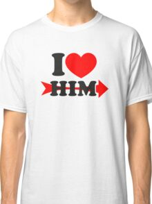 LOVE HIM, Couple, Heart, I Love You, Pair, Valentine` Day Classic T-Shirt