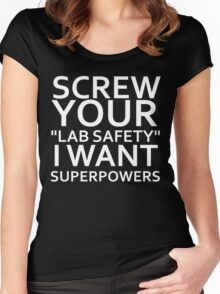 Screw your lab safety Women's Fitted Scoop T-Shirt