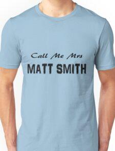 Call Me Mrs Matt Smith Unisex T-Shirt