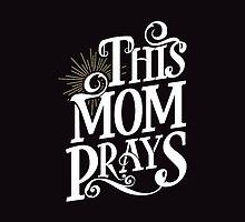 This MOM PRAYS by mojokumanovo
