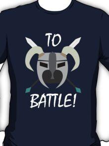 TO BATTLE! T-Shirt