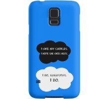 I like my choices.  Samsung Galaxy Case/Skin
