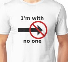 I'm with no one Unisex T-Shirt