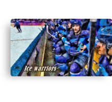 Ice warriors Canvas Print