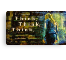 Think Think Think Canvas Print