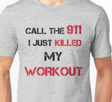 CALL THE 911 KILLED WORKOUT Unisex T-Shirt