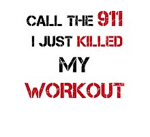 CALL THE 911 KILLED WORKOUT Photographic Print
