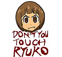 Don't You Touch Ryuko Photographic Print