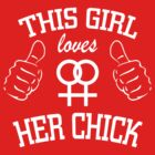 This Girl Loves her Chick Tank Top by CabeBereumLada