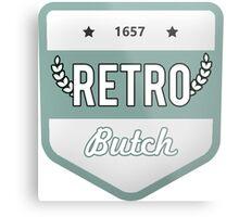 RETRO BUTCH Metal Print