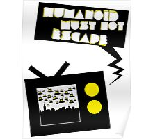 Humanoid must not escape Poster