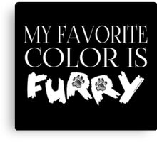 My Favorite Color Is... (Furry) in White Canvas Print