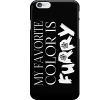 My Favorite Color Is... (Furry) in White iPhone Case/Skin