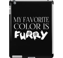 My Favorite Color Is... (Furry) in White iPad Case/Skin