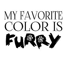 My Favorite Color Is... (Furry) in Black Photographic Print