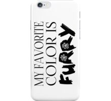 My Favorite Color Is... (Furry) in Black iPhone Case/Skin