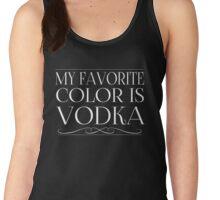 My Favorite Color Is... (Vodka) in White Women's Tank Top