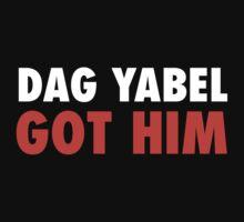 Dag Yabel Got Him by swiener