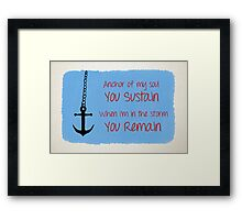 Anchor of My Soul Framed Print
