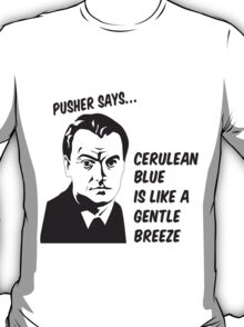Pusher says T-Shirt