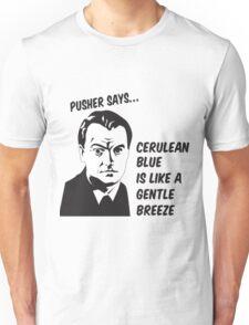 Pusher says Unisex T-Shirt